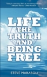 Steve Maraboli: Life, the Truth, and Being Free